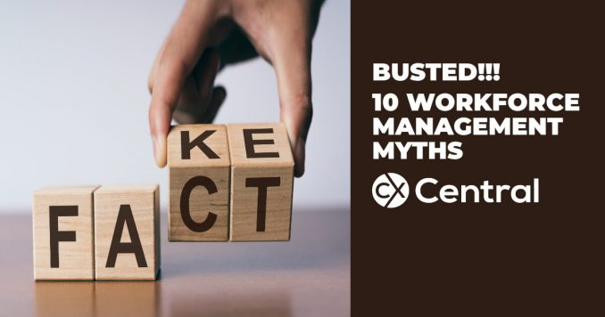 workforce management myths in the contact centre