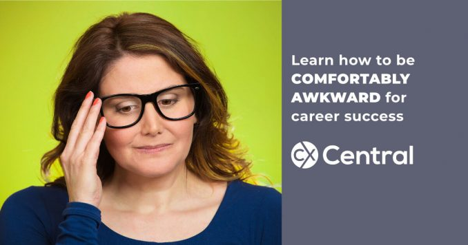 How to be Comfortably Awkward for career success