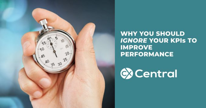 Why you should ignore KPIs to improve your performance