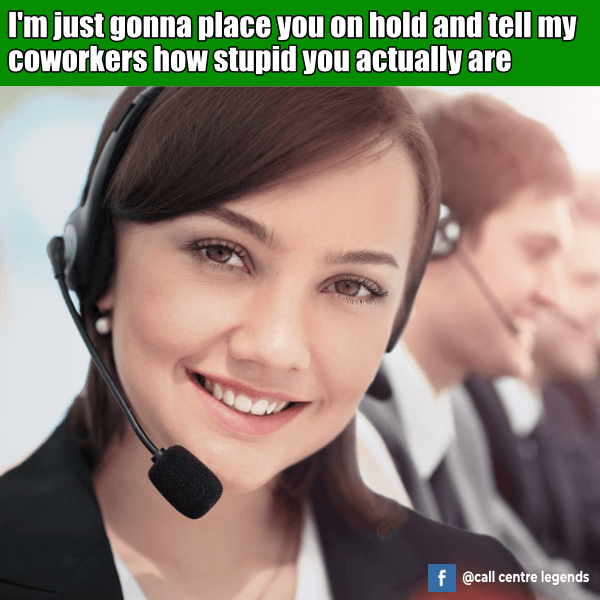 Place you on hold call centre meme 2019