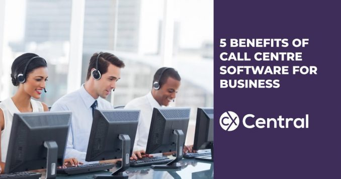 Benefits of call centre software for business