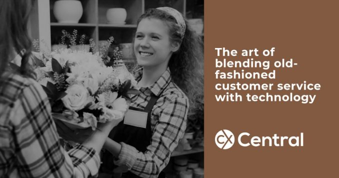 The art of blending old fashioned customer service with technology