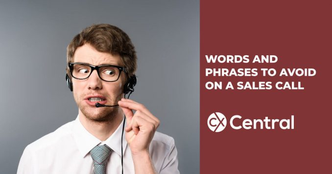 Words and phrases to avoid on a sales call if you work in a call centre