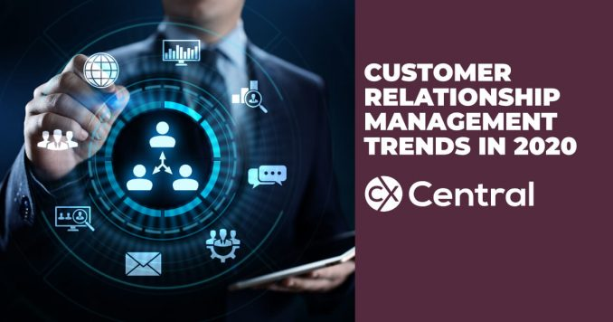 CRM/Customer Relationship Management trends in 2020