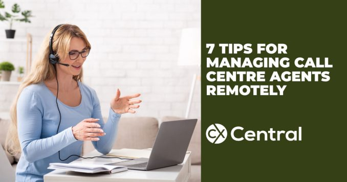 tips for managing call centre agents remotely