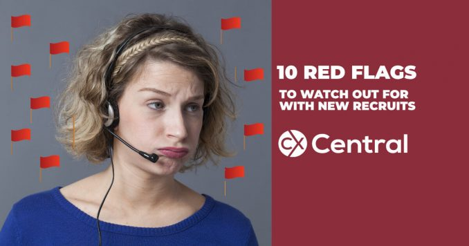 10 red flags with new contact centre hires you need to look out for
